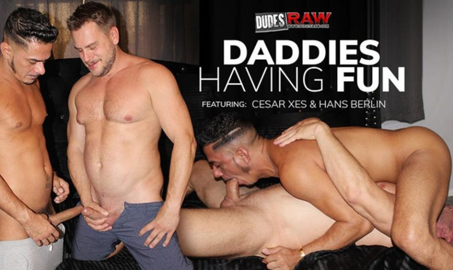 DudesRaw – DADDIES HAVING FUN – Cesar Xes, Hans Berlin