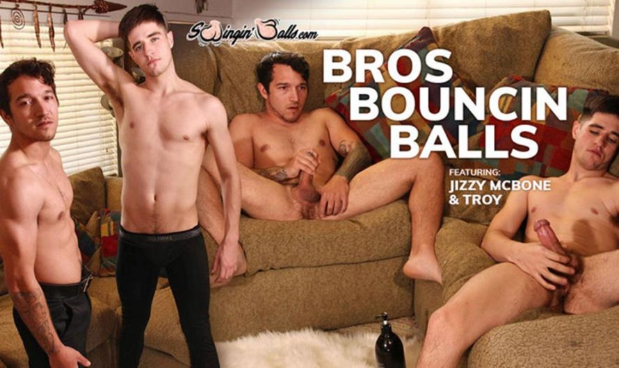 SwinginBalls – Bros Bouncin Balls –  Jizzy McBone & Troy