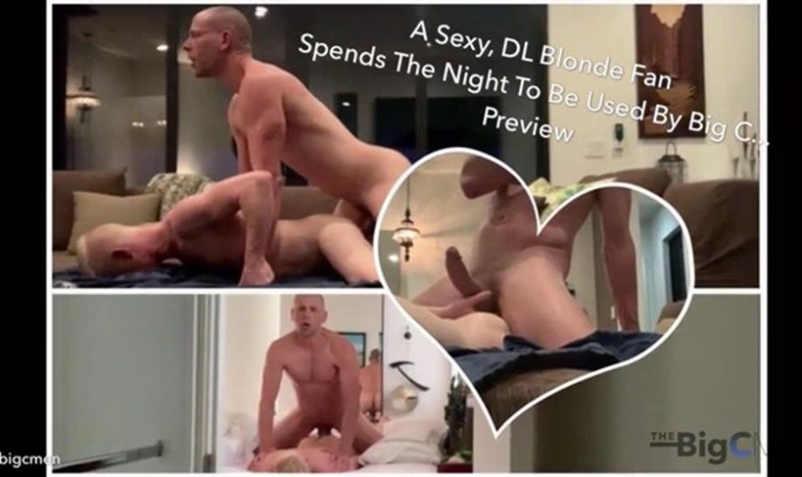 TheBigCMen – A Sexy, DL Blonde Fan Spends The Night To be Used By Big C