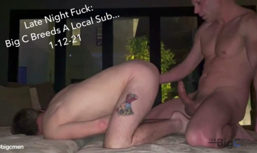 TheBigCMen – Late Night Fuck: Big C Breeds A Local Sub