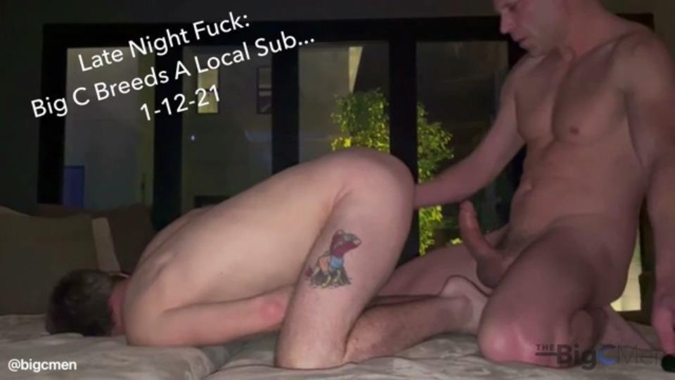TheBigCMen - Late Night Fuck: Big C Breeds A Local Sub TheBigCMen